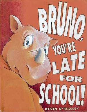 Bruno, You're Late for School!