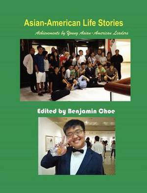 Asian-American Life Stories: Achievements by Young Asian-American Leaders