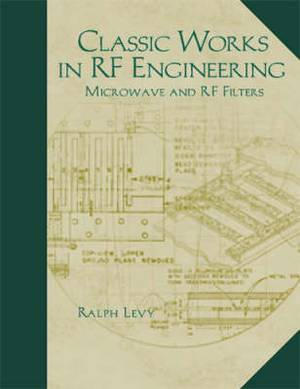 Classic Works in RF Engineering: v. 2: Microwave and RF Filters