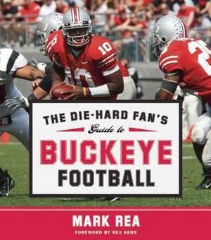 The Die-Hard Fan's Guide to Buckeye Football
