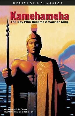 Kamehameha: The Boy Who Became a Warrior King