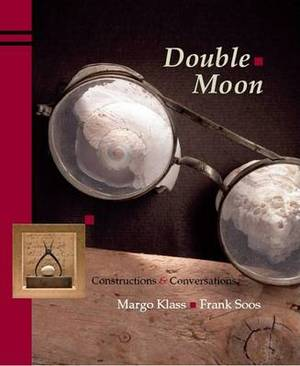 Double Moon: Constructions & Conversations