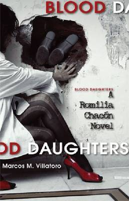 Blood Daughters: A Romilla Chacon Novel