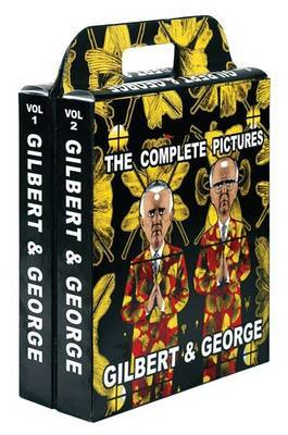 Gilbert & George  : The Complete Pictures, 1971--2005