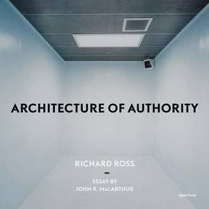 Richard Ross: Architecture of Authority