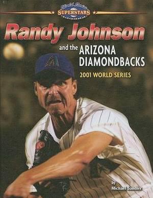 Randy Johnson and the Arizona Diamondbacks: 2001 World Series