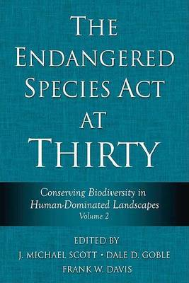 The Endangered Species Act at Thirty: v. 2: Conserving Biodiversity in Human-dominated Landscapes