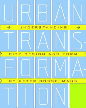 Urban Transformation: Understanding City Design and Form