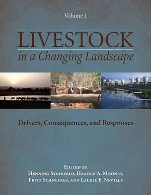 Livestock in a Changing Landscape: v. 1: Drivers, Consequences, and Responses
