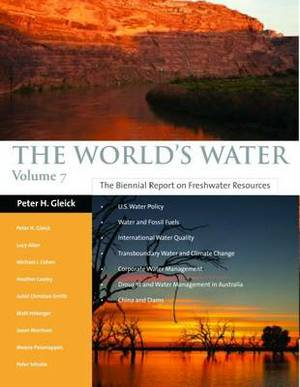 The World's Water: The Biennial Report on Freshwater Resources: 2011-2012