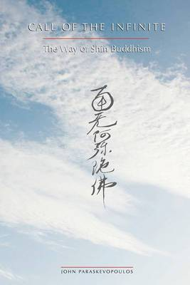 Call of the Infinite: The Way of Shin Buddhism