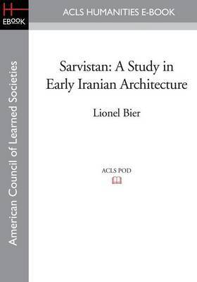 Sarvistan: A Study in Early Iranian Architecture