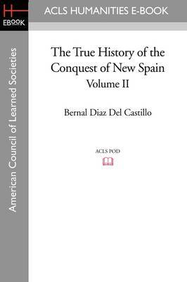 The True History of the Conquest of New Spain, Volume 2