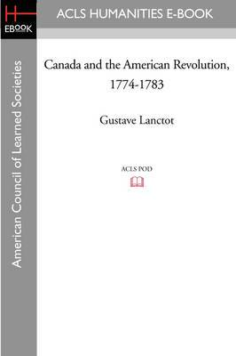Canada and the American Revolution, 1774-1783
