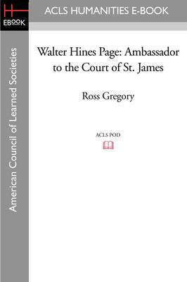 Walter Hines Page: Ambassador to the Court of St. James