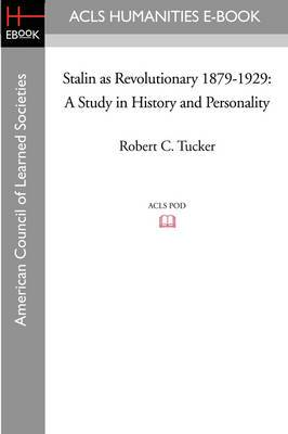Stalin as Revolutionary 1879-1929: A Study in History and Personality