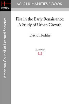 Pisa in the Early Renaissance: A Study of Urban Growth