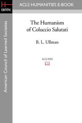 The Humanism of Coluccio Salutati