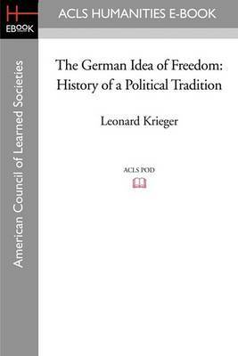 The German Idea of Freedom: History of a Political Tradition