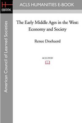The Early Middle Ages in the West: Economy and Society