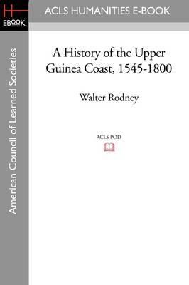 A History of the Upper Guinea Coast, 1545-1800