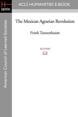 The Mexican Agrarian Revolution