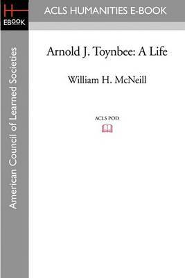 Arnold J. Toynbee: A Life
