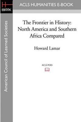 The Frontier in History: North America and Southern Africa Compared