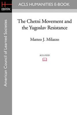 The Chetni Movement and the Yugoslav Resistance