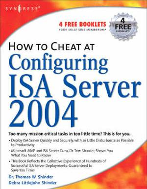 How to Cheat at Configuring ISA Server 2004