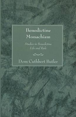 Benedictine Monachism: Studies in Benedictine Life and Rule