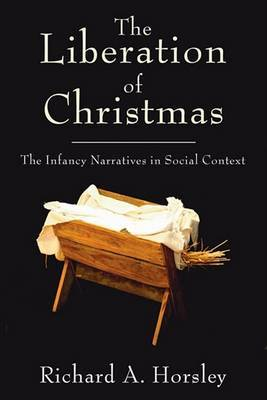 The Liberation of Christmas: The Infancy Narratives in Social Context