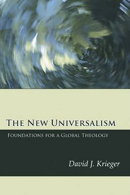 The New Universalism: Foundations for a Global Theology