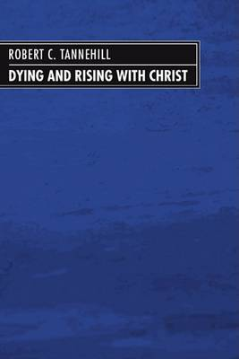 Dying and Rising with Christ: A Study in Pauline Theology