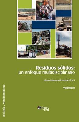 Residuos Solidos: Un Enfoque Multidisciplinario. Volumen II
