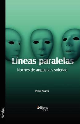Lineas Paralelas. Noches de Angustia y Soledad