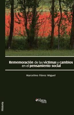 Rememoracion de Las Victimas y Cambios En El Pensamiento Social