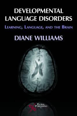 Developmental Language Disorders: Learning, Language, and the Brain