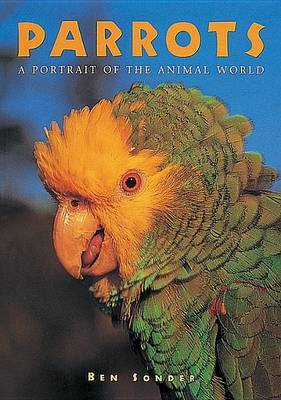 Parrots: A Portrait of the Animal World