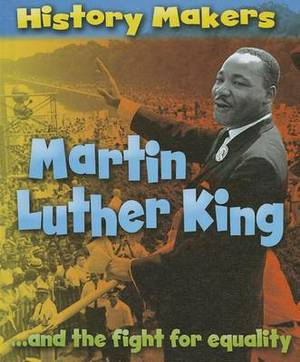 Martin Luther King: ...and the Fight for Equality