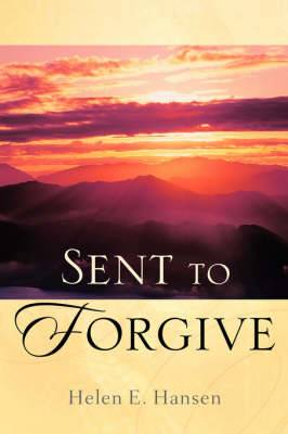 Sent to Forgive