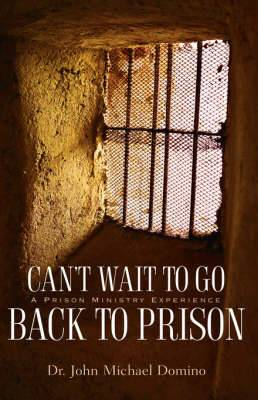 Can't Wait to Go Back to Prison