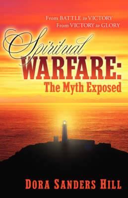 Spiritual Warfare: The Myth Exposed