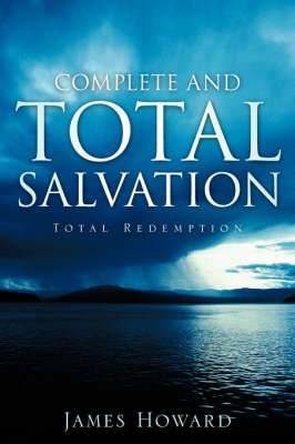 Complete and Total Salvation
