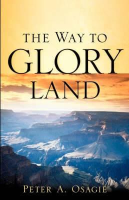 The Way to Glory Land