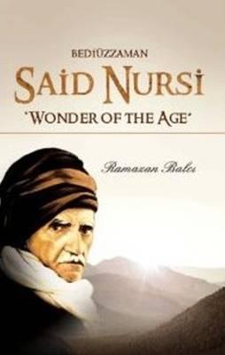 Bediuzzaman Said Nursi: Wonder of the Age