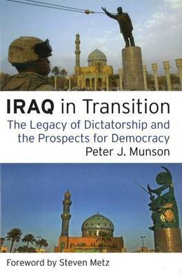 Iraq in Transition: The Legacy of Dictatorship and the Prospects for Democracy