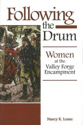 Following the Drum: Women at the Valley Forge Encampment
