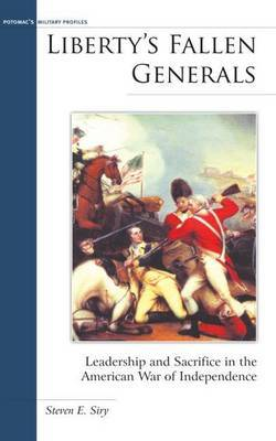 Liberty'S Fallen Generals- Use 9781597977920: Leadership and Sacrifice in the American War of Independence