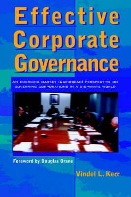 Effective Corporate Governance: An Emerging Market (Caribbean) Perspective on Governing Corporations in a Disparate World